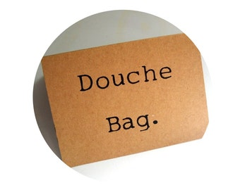 Douche Bag screen printed greeting card blank inside