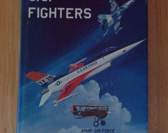 Vintage hardback copy of U.S. Fighters, Army - Airforce 1925 to 1980s by Lloyd S Jones