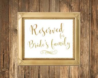 REAL Gold Foil Wedding Sign-Reserved for Bride's Family Sign-Gold Foil Printed Wedding Signs