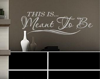 This Is Meant.....Bedroom Wall Words Quotes Sticker Love Decals Saying