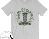 Coffee T-Shirt // Coffee Tee // Coffee Tshirt // Mug Cup // Typography // Watercolor // Wreath // Grey Green White // Calligraphy // Quote