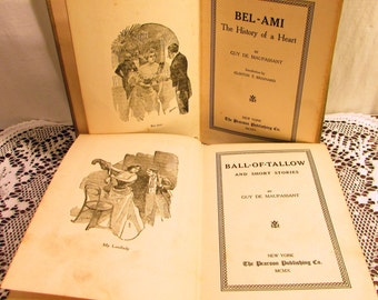 """1910 Books by Guy de Maupassant. """"Bel-ami"""" and """"Ball-Of-Tallow And Short Stories"""". Early Printings. Vintage Pair Scarce & Rare Hardbacks"""