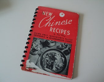 Vintage 1940s Chinese Cookbook. New Chinese Recipes. Using Only Ingredients Easily Obtainable in Neighborhood Stores. WWII Era.