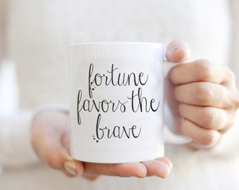 Fortune Favors the Brave Quote Mug ANY COLOR - Motivational Inspirational Coffee Cup Gift for entrepreneur, graduate, boss, coworker, sister