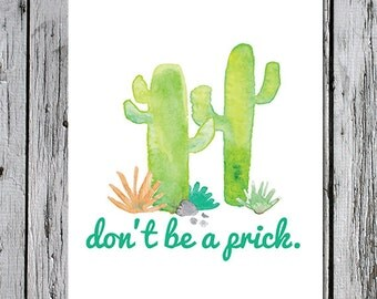 Don't Be a Prick - cactus printable instant download ready to frame artwork interior design decoration green watercolor 8 x 10 frame