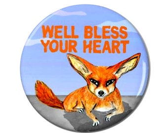 Bless Your Heart Fennec Fox Magnet or Pinback Button- W6
