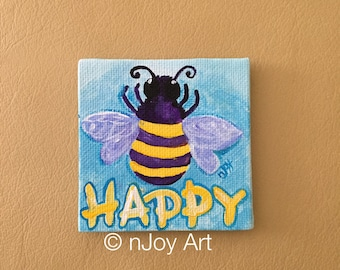 Art Magnet, Bee Happy, Original Miniature Acrylic Painting, Hand Painted Art Magnet