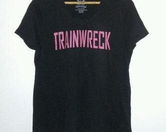 Trainwreck T Shirt / Graphic Tee / Black V Neck / Funny / Sarcastic / Badass / Foxy / Indie / Grunge / Punk Rock / Rock N Roll