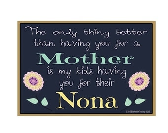 """Only Thing Better Than Having You As a Mother..Nona Sentiment Loving Fridge Refrigerator Magnet 3.5"""" X 2.5"""""""
