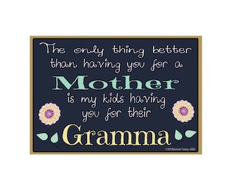 "Only Thing Better Than Having You As a Mother..Gramma Sentiment Loving Fridge Refrigerator Magnet 3.5"" X 2.5"""