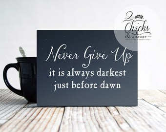 Never Give Up Sign, Always Darkest Before Dawn, Small Wall Sign, Office Wall Decor, Inspirational Quote