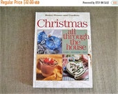 Christmas All Through The House - Crafts - Decorating - Food / Better Homes & Gardens Christmas Book / Christmas Craft Book