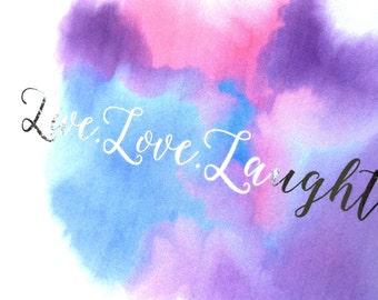 Live Love Laughter foil print