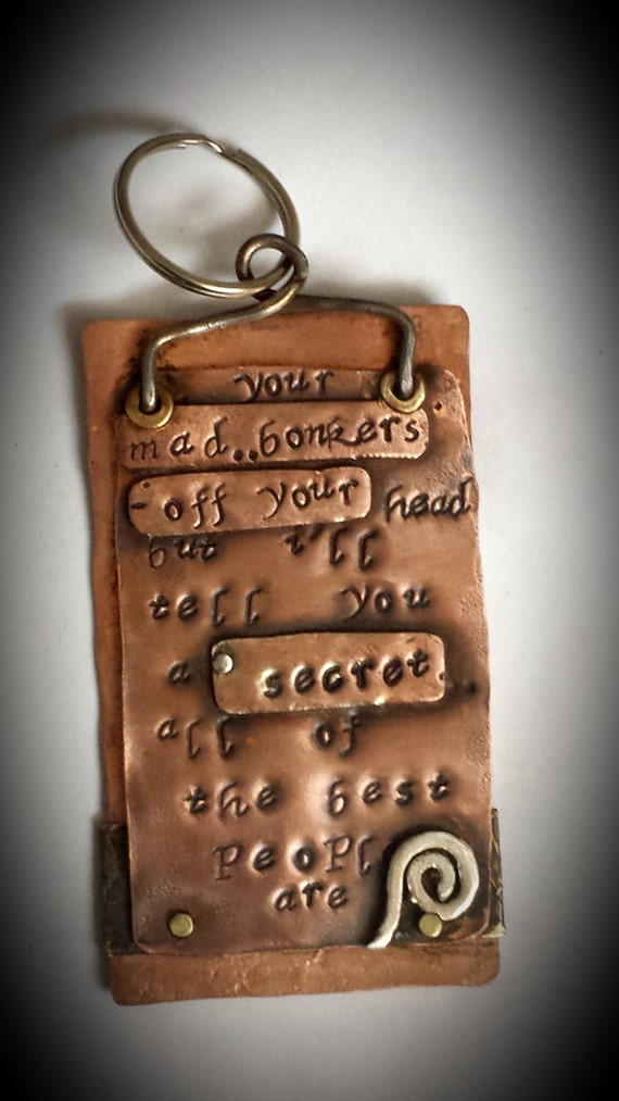 Handcrafted,Handstamped Copper and Sterling silver Keychain with an Alice in Wonderland Quote