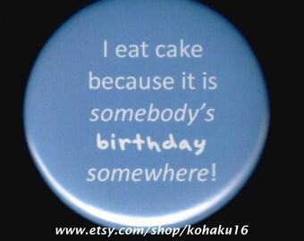 Good Reason For Cake Button