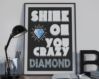 Typography Art Print - Shine - Pink Floyd song lyrics Shine On You Crazy Diamond sparkling motivational poster custom colors