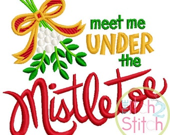 Meet Me Under the Mistletoe Embroidery in 4x4, 5x7 & 6x10 INSTANT DOWNLOAD now available