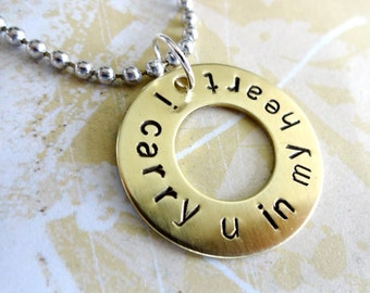 I Carry You In My Heart Necklace with Brass Washer - In Memory Of - Memorial Gift - Loss of Husband, Son, Daughter