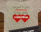 Boys Girls Valentines Day Shirt Forget It Girls Mommy Forget or It Boys Daddy Is My Only Valentine Red Hearts VdayShirt -- YOUTH sizes