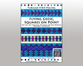 FLYING GEESE and Squares on Point / Quilt Pattern  / Totally Tubular Strip Piecing / Rita Hutchens