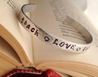 Teacher Appreciation Gift Silver Cuff Bracelet Teach Love Inspire