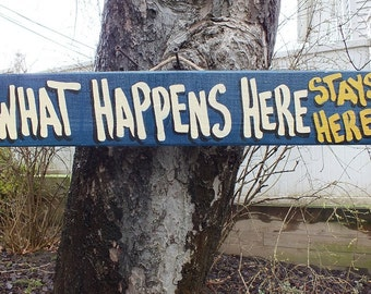 WHAT HAPPENS Here STAYS Here - Country Primitive Rustic Wood Handmade Sign Plaque