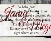 Wedding LOVE Song sign, So baby now, Take me into your Loving arms Song Lyrics, Ed Sheeran Song Lyics Sign, Personalized Wedding Gift