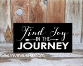 FIND JOY in the JOURNEY- inspirational gift idea wood home decor board with vinyl lettering