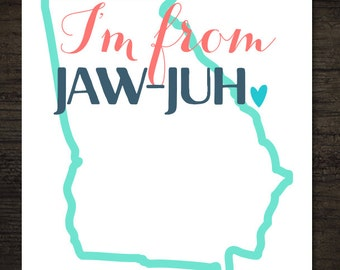 State Pride Southern Humor Pronunciation I'm From Georgia Printable Artwork / 8x10 Instant Art Print