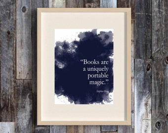 Books are a uniquely portable magic, Literary Print, Literary Gift, Book Lover gift, Quotes about books, Quotes about reading, Stephen King