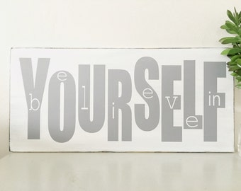 Believe in Yourself- Inspirational Quote -Handpainted Typography Art Sign-Pick Your Own Colors