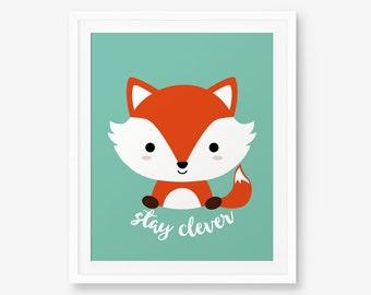 Stay Clever Fox Print, Nursery Art, Nursery decor, Baby Cute Animal Wall Art, Children Animal Art, Kids Room Decor