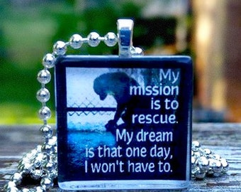 My Mission is to Rescue...   Glass Tile Pendant