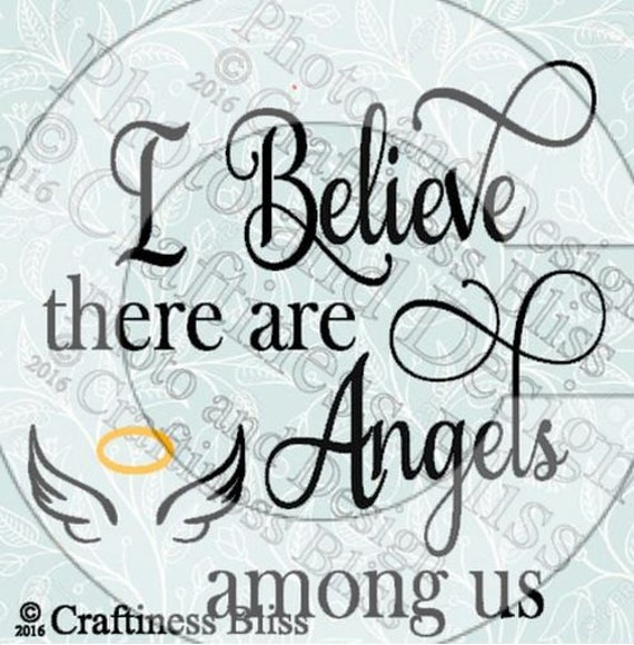 I Believe There Are Angels Among Us By Craftinessbliss On Etsy