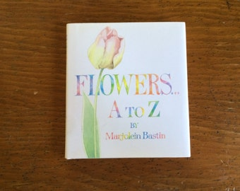 Flowers A to Z by Marjolein Bastin - Like New