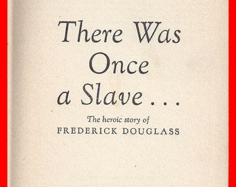 Vintage Book on Intolerance There Once Was A Slave by Shirley Graham  Story of Frederick Douglass