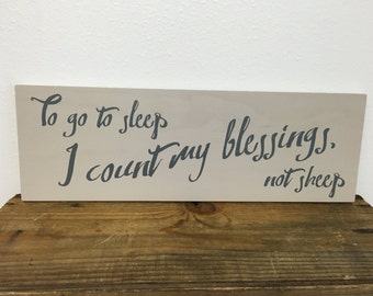 Custom wood sign  - To go to sleep I count my blessings, not sheep - colors of your choice