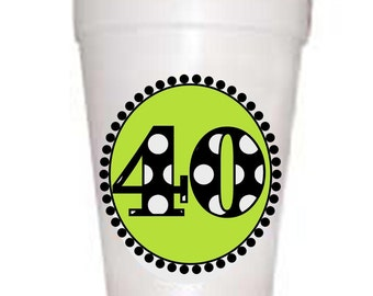 40th Birthday Cups-40 Lime  Styrofoam Cups  -10 each 16oz
