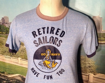 1980's Retired Sailors Have Fun Too rayon blend t-shirt, fits like a small
