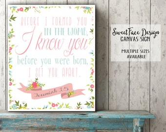 Before I Formed You in the Womb, CANVAS sign, Jeremiah 1:5 Scripture art, baby girl, Bible verse wall art, nursery decor.