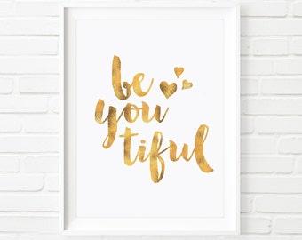 Beautiful print, beyoutiful print, Printable Art, gold foil print, home decor print, typography art, watercolor art, kids print, girls print