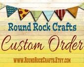 Custom Order for Patty P