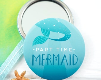 Part Time Mermaid Pocket Mirror - Mermaid Mirror - Mermaid Gift - Mermaid Stocking Filler