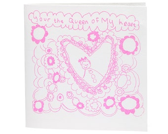 You're The Queen of My Heart Card