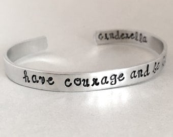 Inspirational Bracelet - Have Courage and Be Kind - Hand Stamped Cuff in Aluminum, Golden Brass or Sterling Silver