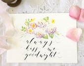 """Wedding Sign 'Always Kiss Me Goodnight' Watercolour & Calligraphy Love Print Reception Sign 5 1/2 x 8"""""""