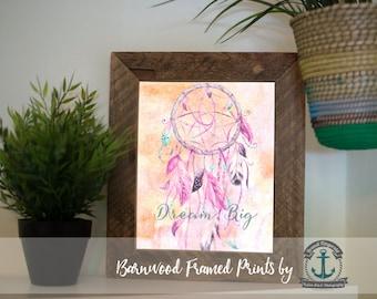 Dream Big Dreamcatcher - Framed Print in Reclaimed Barnwood Inspirational Decor - Handmade Ready to Hang | Size & Price via Dropdown