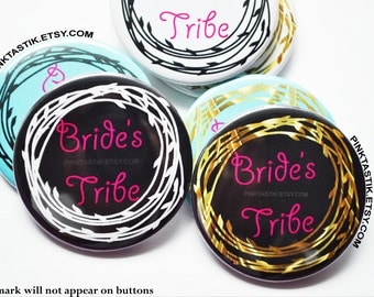 Bride Tribe, Bachelorette Party Pin Back Buttons, Wedding Favors, Bachelorette Party Favors, Bride's tribe buttons, Bride Tribe buttons