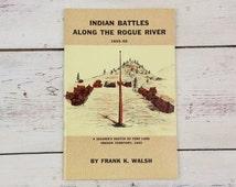 Indian Battles Along the Rogue River Frank K. Walsh Rogue River Indian War Oregon Territory American History #38