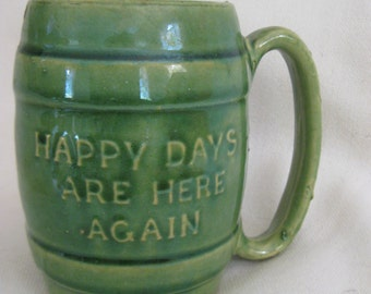 Vintage 1930's Happy Days are Here Again Mug